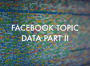 The Facebook Topic Data saga continues…