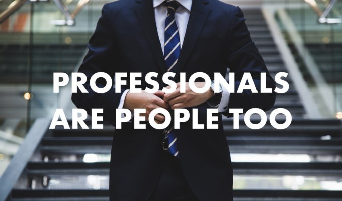 Professionals are people too…